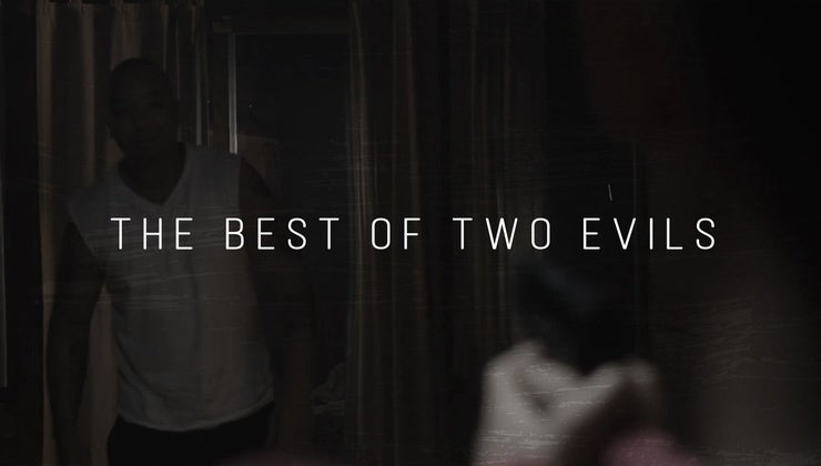 The Best Of Two Evils