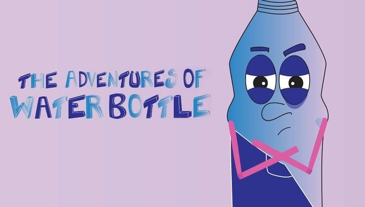 Adventures of Water Bottle